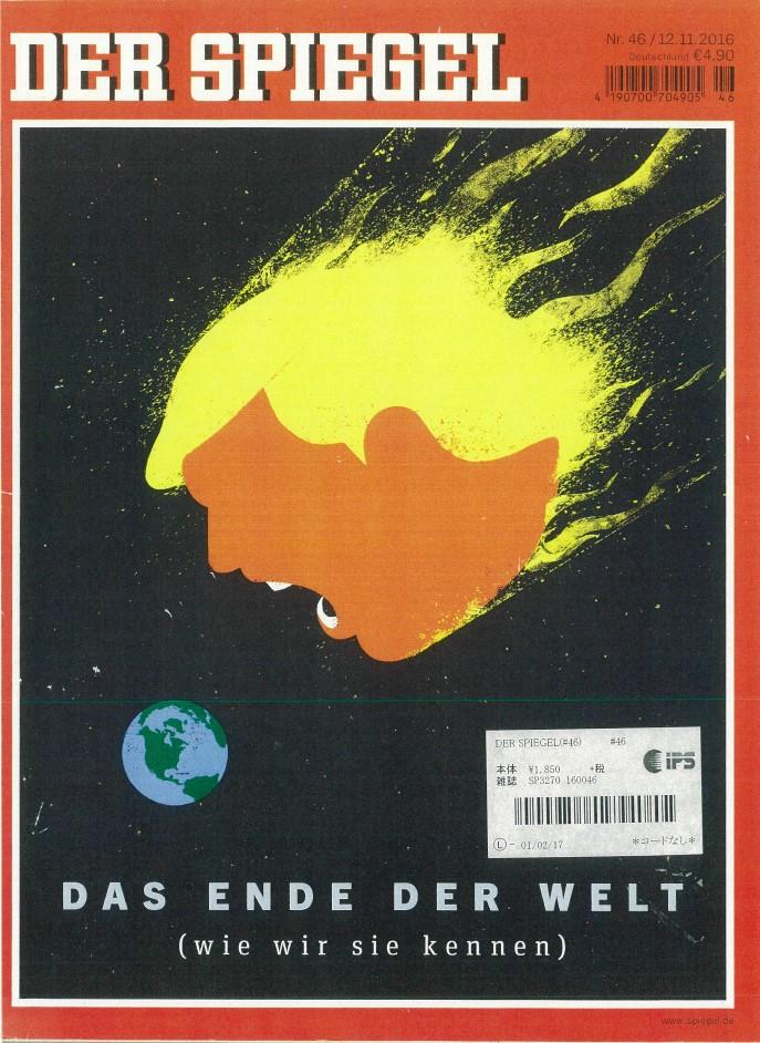 トランプ大統領の当選を伝えるドイツのシュピーゲル誌の表紙(2016年11月12日号)。表紙には「世界の終わり(DAS ENDE DER WELD)」とある